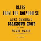 Blues From The Roundhouse - Alexis & Cyril Davis Korner (2010, CD New)