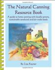 Natural Canning Resource Book: guide to home canning locally grown sustainably