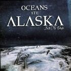 OCEANS ATE ALASKA-INTO THE DEEP CD NEW