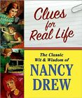 Clues for Real Life The Wit and Wisdom of Nancy Drew HC w DJ 1st EDITION 2007
