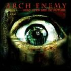 ARCH ENEMY-DEAD EYES SEE NO FUTURE CD NEW