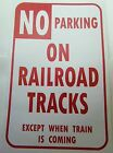 N SCALE TRAIN ENTHUSIASTS NO PARKING ON RAILROAD TRACKS EXCEPT 10X16 SIGN