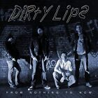Dirty Lips-From Nothing to Now  CD NEW