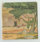 My Book About Easter and Other Stories By Ruth Beechick