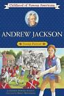 Childhood of Famous Americans Andrew Jackson Young Patriot New