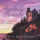 Hopelessly Romantic - Perry Orchestra La Marca (2002, CD New)