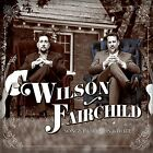 Songs Our Dads Wrote Wilson Fairchild CD (2017) Brand New Ships Worldwide