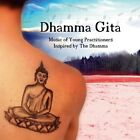 Music Of Young Practitioners Inspired By The Dhamm - Dhamma Gita (2010, CD New)