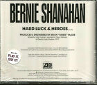 BERNIE SHANAHAN Hard Luck and Heroes 1989 SEALED USA PROMO Radio DJ CD single