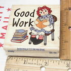 GOOD WORK TEACHERS RAGGEDY ANN READING BY STAMPABILITIES G1049 RUBBER STAMP