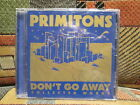 PRIMTONS - Don't Go Away (Collected Works) - ARENA ROCK RECORDING Co. - Rare CD