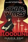 Star Wars Bloodline 1st Print 1st Edit by Claudia GrayNEW Hardcover