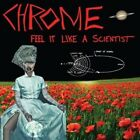 Feel It Like a Scientist * by Chrome (CD, Aug-2014, King of Spades Records)