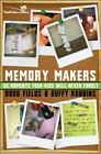 Memory Makers  50 Moments Your Kids Will Never Forget by Fields and Robbins