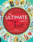 The Ultimate Guide to Tarot A Beginners Guide to the Cards Spreads and Revea