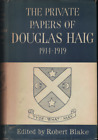 """The Privaye papers of Douglas Haig 1914 - 1919"" Robert Blake; 1st ed HC 1952"