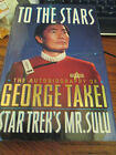 To the Stars  Mr Sulu Autobiography Signed by George Takei 1994 Hardcover