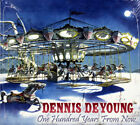 Dennis DeYoung One Hundred Years From Now NEW CD Wrote And Sang Styx Classics
