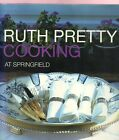Ruth Pretty Cooking at Springfield by Ruth Pretty Signed 1st English printing