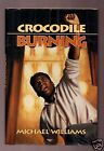 CROCODILE BURNING MICHAEL WILLIAMS SIGNED HB 1ST 1ST COPING WITH APARTHIED