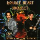 Double Heart Project - Human Nature's Fight [New CD]