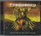 FREQUENCY-WHEN DREAM AND FATE COLLIDE-CD-heavy-metal-at vance-lothlorien-sanity