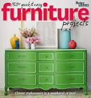 Better Homes and Gardens 150+ Quick and Easy Furniture Projects Clever Makeover