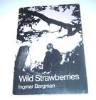 WILD STRAWBERRIES A Film by Ingmar Bergman translated from the Swedish 1960