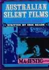 Australian Silent Films: A Pictorial History 1896-1929 by Eric Reade (Hardback)