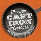 The New Cast Iron Cookbook More Than 200 Recipes for Todays Kitchen Paperback