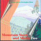 Mountain Snow and Mistle Two by Christopher Shaw, Bridget Ball (CD, Aug-2005)