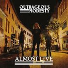 Outrageous Modesty-Almost Live (CD-RP) CD NEW