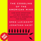 The Coddling of the American Mind  How Good Intentions and Bad Ideas  EB00k