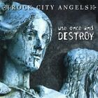Rock City Angels-Use Once and Destroy (CD-R) CD NEW