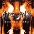 ASHES TO ASHES-DARKER SIDE CD NEW