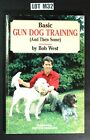 Basic Gun Dog Training By Bob West Signed By Author Paperback 1993 Book Lot M32