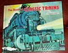 The Book of CLASSIC TRAINS by Elizabeth Cameron (2006 hardcover) Mud Puddle Book