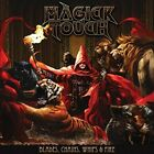 Magick Touch - Blades, Chains, Whips And Fire [New CD]