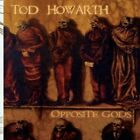 Tod Howarth-Opposite Gods CD NEW