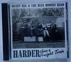 Harder Than a Freight Train by Queen Bee & Blue Hornet Band CD SIGNED