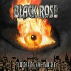 BLACK ROSE-TURN ON THE NIGHT CD NEW