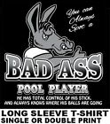 A BAD ASS POOL PLAYER CONTROLS HIS STICK KNOWS WHERE HIS BALLS ARE GOING T SHIRT