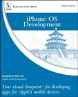 iPhone OS Development: Your visual blueprint for developing apps for Apple's mob