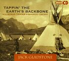 Jack Gladstone - Tappin the Earths Backbone [New CD]