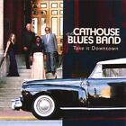 The Cathouse Blues Band - Take It Downtown [New CD]