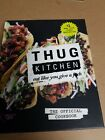 Thug Kitchen  Eat Like You Give a Fuck by Thug Kitchen Staff Hardcover 1st E