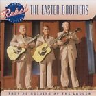 The Easter Brothers - They're Holding Up the the Ladder [New CD]
