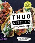 Thug Kitchen The Official Cookbook Eat Like You Give a Fuck PDF Book