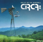 CIRCA-VALLEY OF THE WINDMILL (JPN) CD NEW