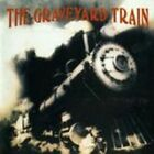 The Graveyard Train by The Graveyard Train: New